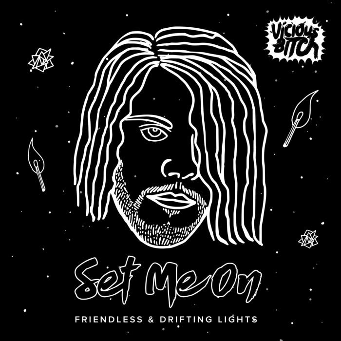FRIENDLESS/DRIFTING LIGHTS - Set Me On