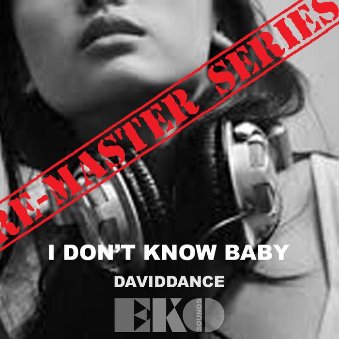 DAVIDDANCE - I Don't Know You Baby (Remaster Series)