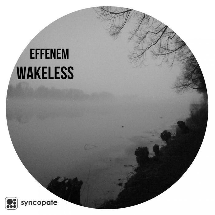 EFFENEM - Wakeless