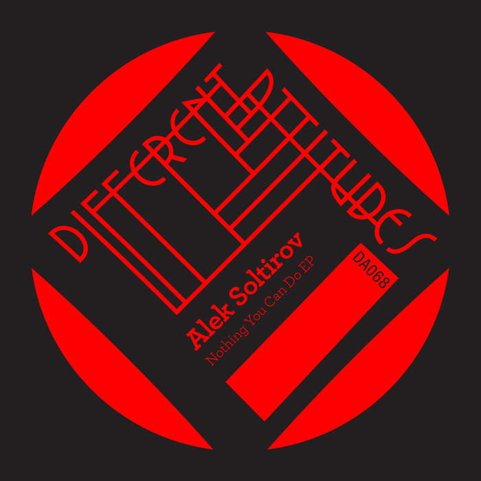 SOLTIROV, Alek - Nothing You Can Do EP