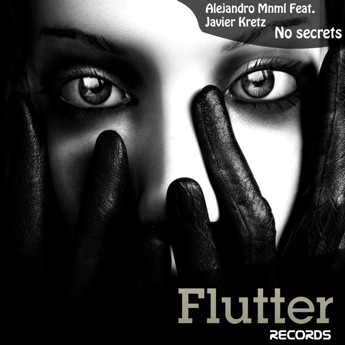 ALEJANDRO MNML feat JAVIER KRETZ - No Secrets