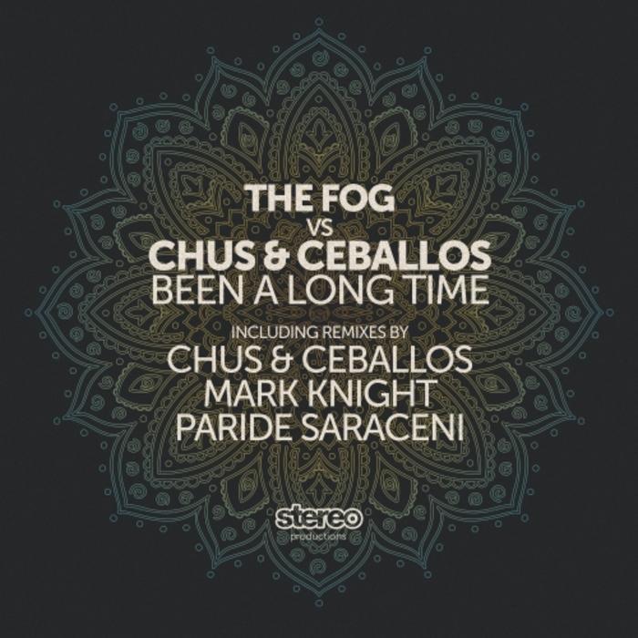 FOG, The/CHUS & CEBALLOS/DJ CHUS/PABLO CEBALLOS - Been A Long Time