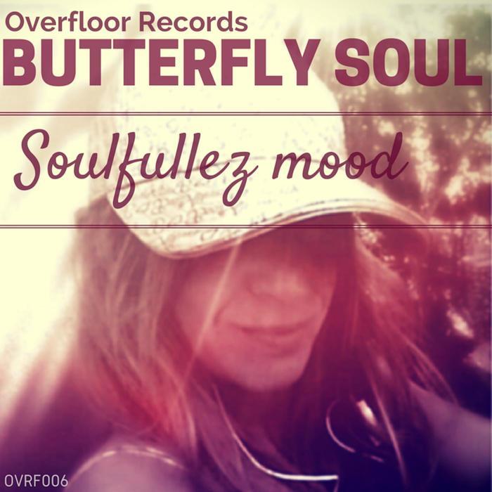 BUTTERFLY SOUL - Soulfullez Mood