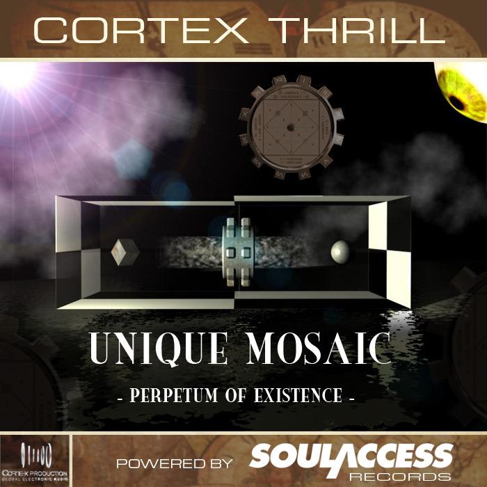 CORTEX THRILL - Unique Mosaic: Perpetum Of Existence
