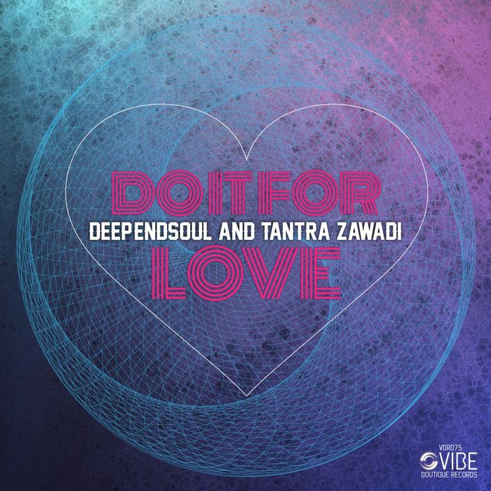 DEEP'ENDSOUL/TANTRA ZAWADI - Do It For Love