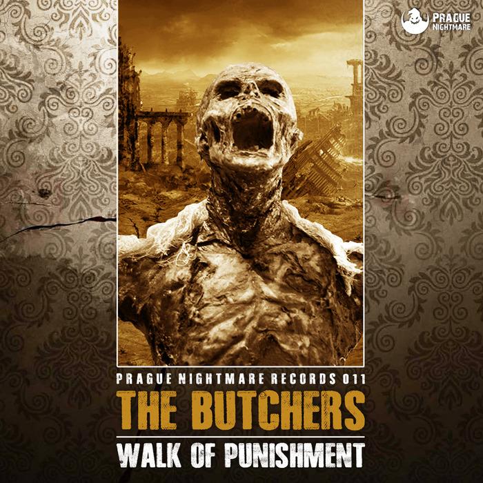 BUTCHERS, The - Walk Of Punishment