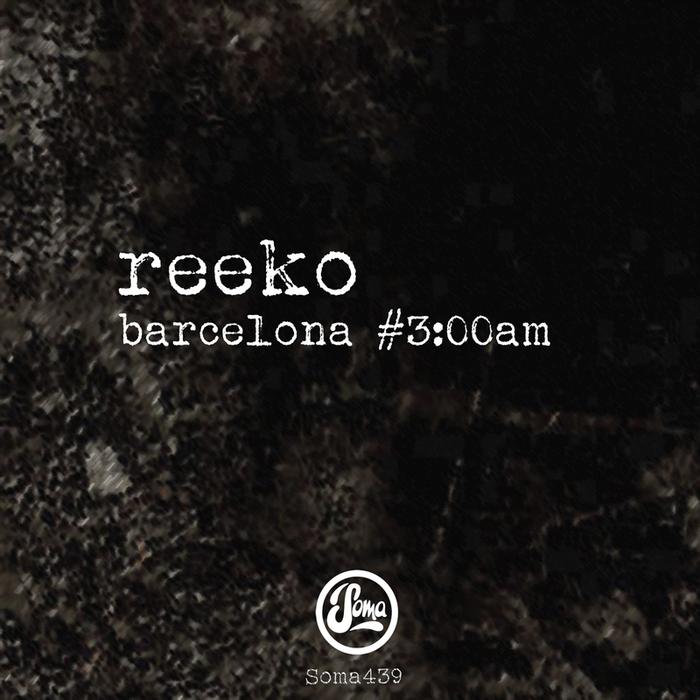 REEKO - Barcelona #3:00am