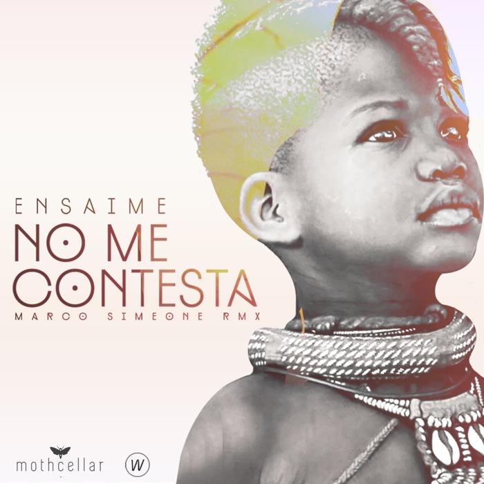 ENSAIME - No Me Contesta (Marco Simeone remix)