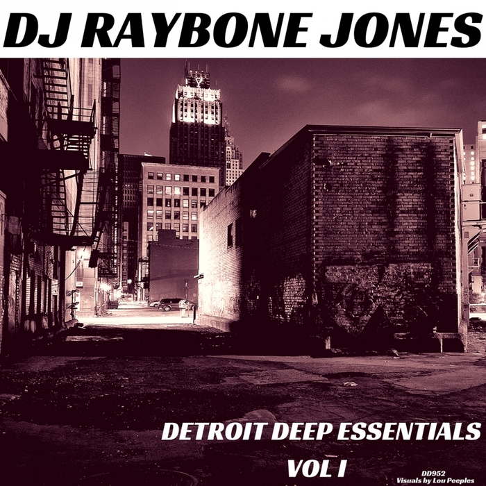 DJ RAYBONE JONES - Detroit Deep Essentials Vol 1