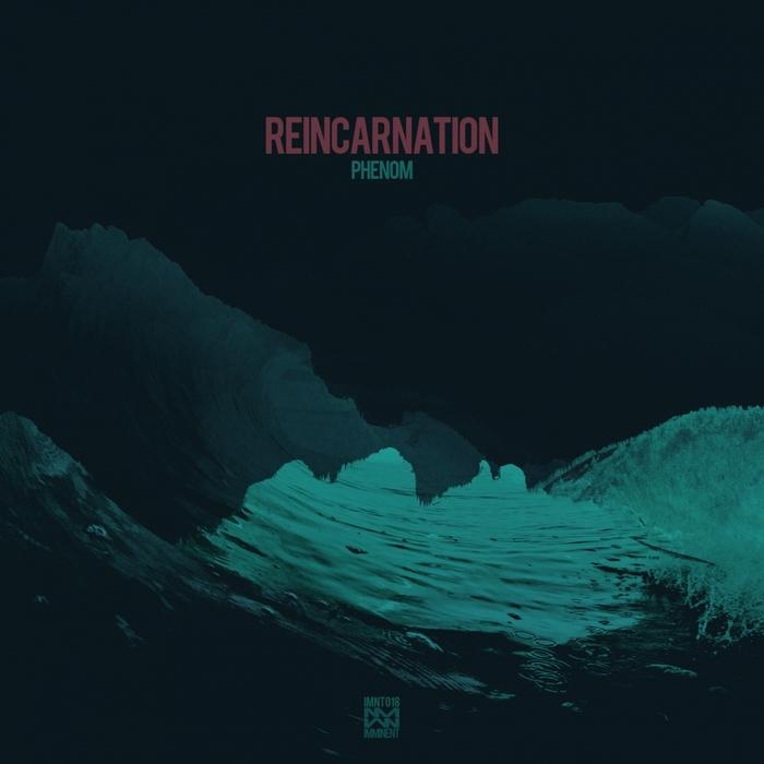 PHENOM - Reincarnation
