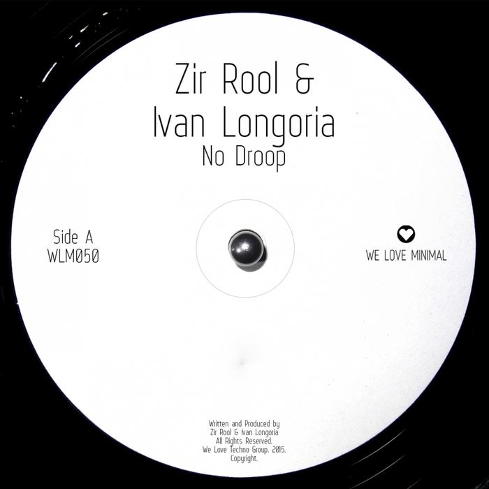ZIR ROOL/IVAN LONGORIA - No Droop