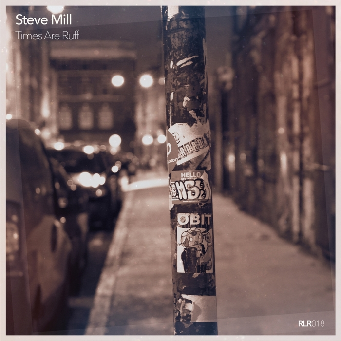 MILL, Steve - Times Are Ruff