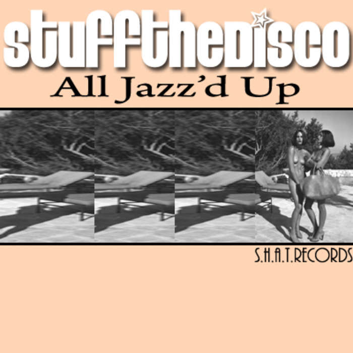 STUFF THE DISCO - All Jazz'd Up