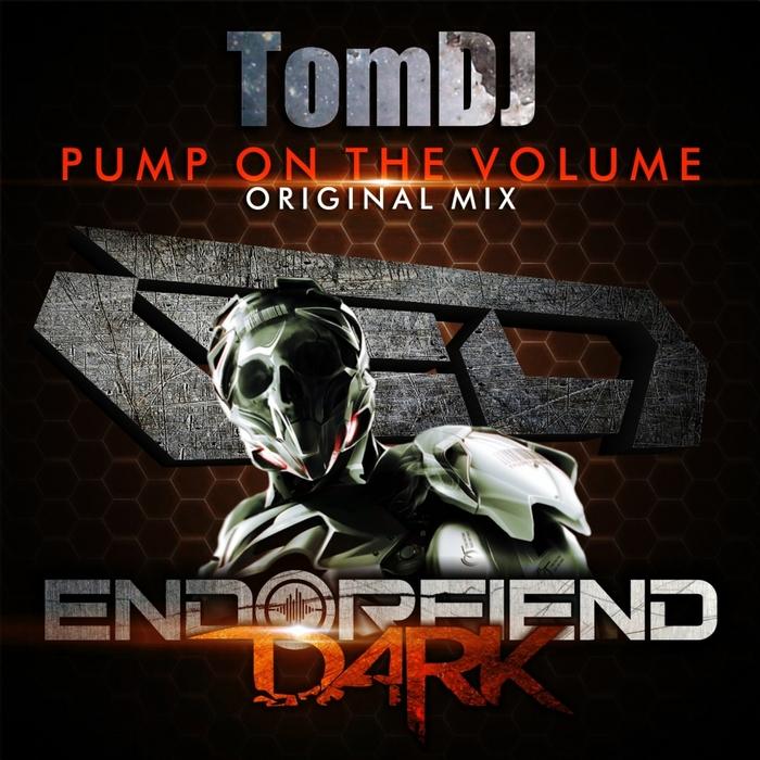 TOMDJ - Pump On The Volume