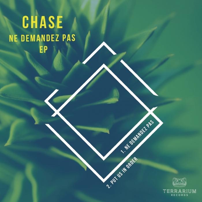 CHASE - Ne Demandez Pas