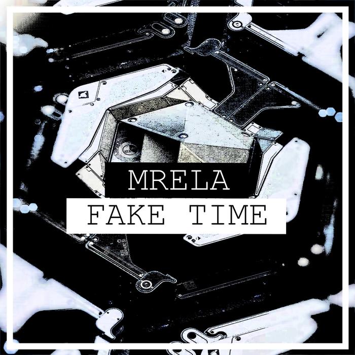 MRELA - Fake Time