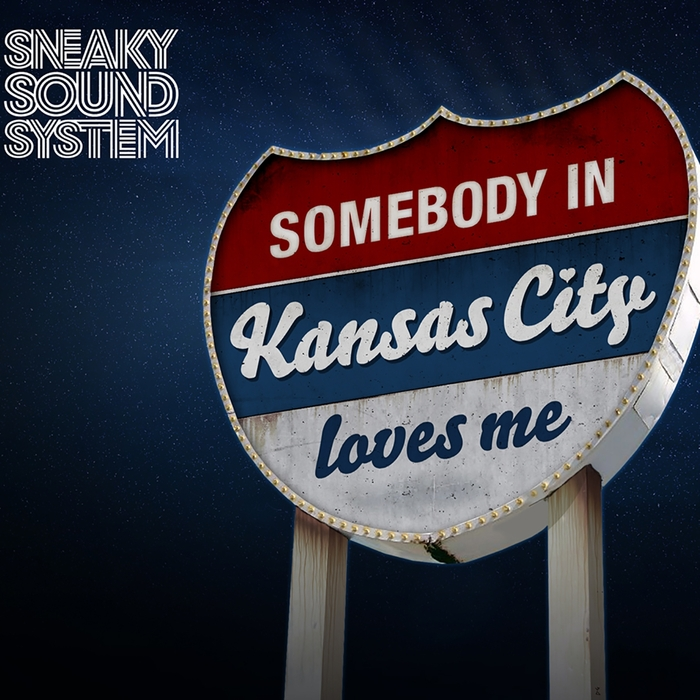 SNEAKY SOUND SYSTEM - Kansas City