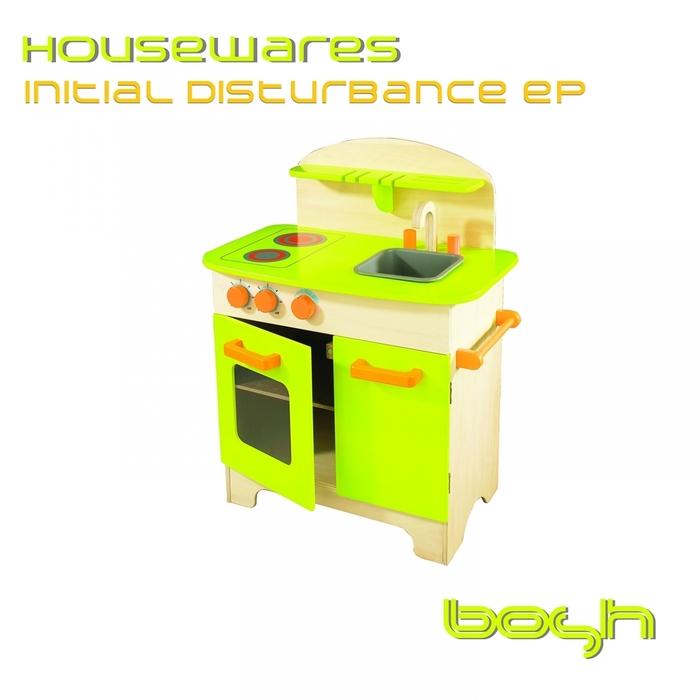 HOUSEWARES - Initial Disturbance EP