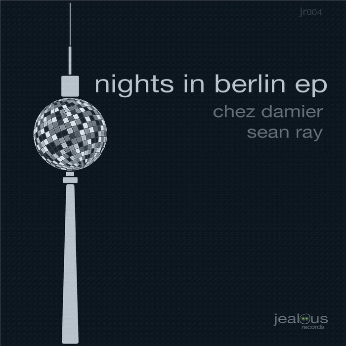 DAMIER, Chez/SEAN RAY - Nights In Berlin EP
