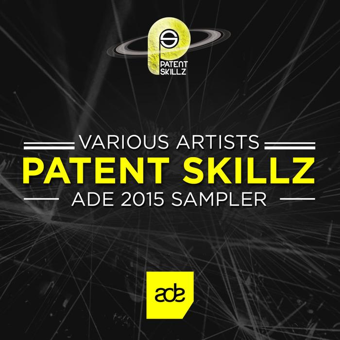 VARIOUS - Patent Skillz ADE Sampler 2015