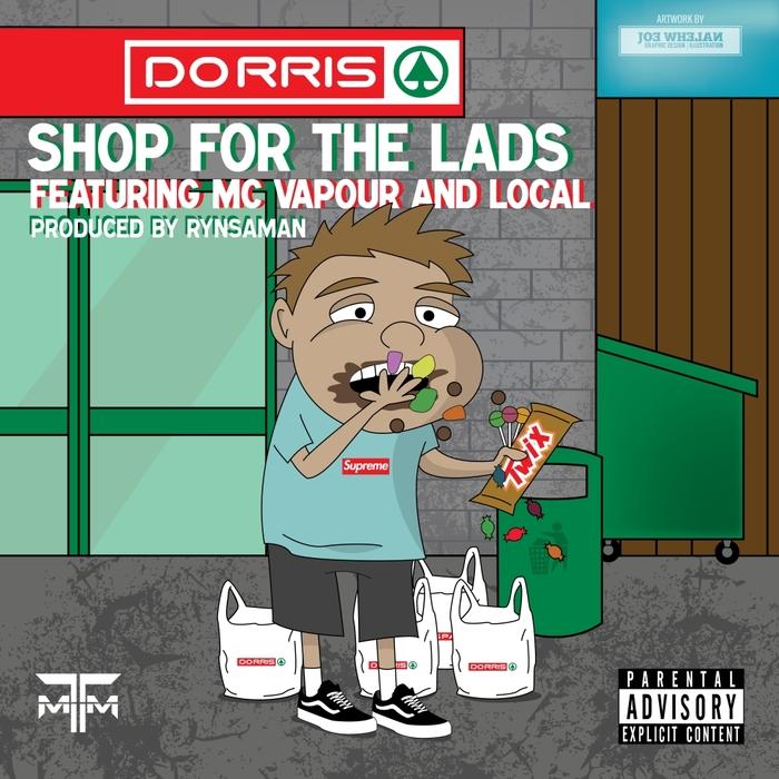 DORRIS feat LOCAL/MC VAPOUR - Shop For The Lads