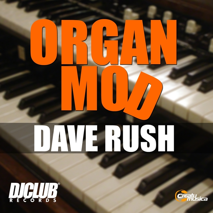 DAVE RUSH - Organ Mod