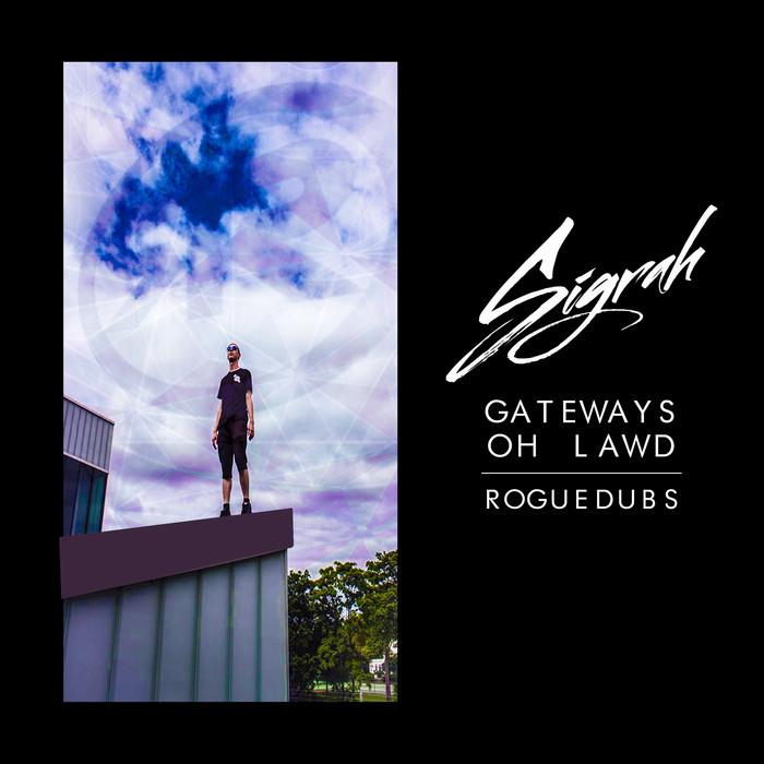 SIGRAH - Gateways/Oh Lawd