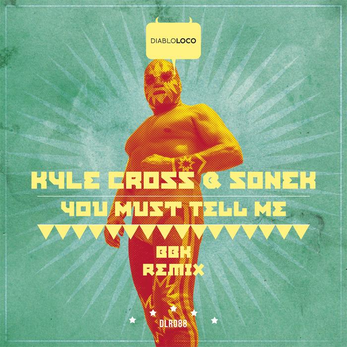 SONEK/KYLE CROSS - You Must Tell Me