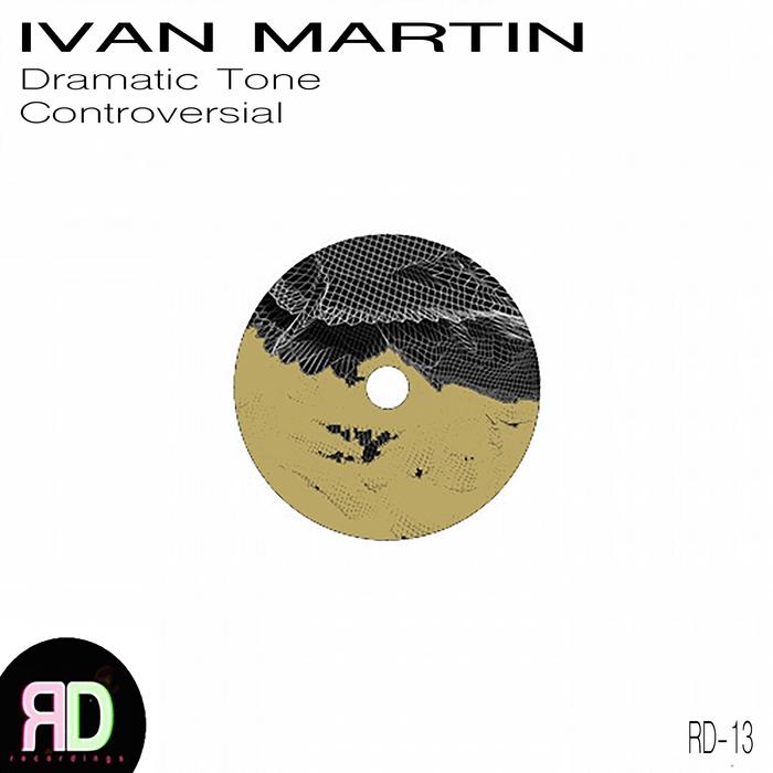 MARTIN, Ivan - Dramatic Tone/Controversial