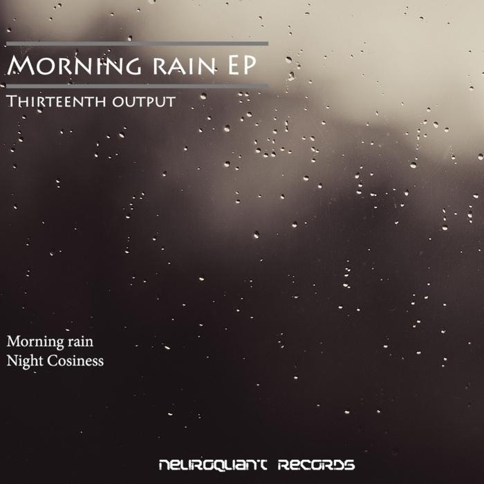 THIRTEENTH OUTPUT - Morning Rain