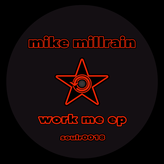 MILLRAIN, Mike - Work Me EP