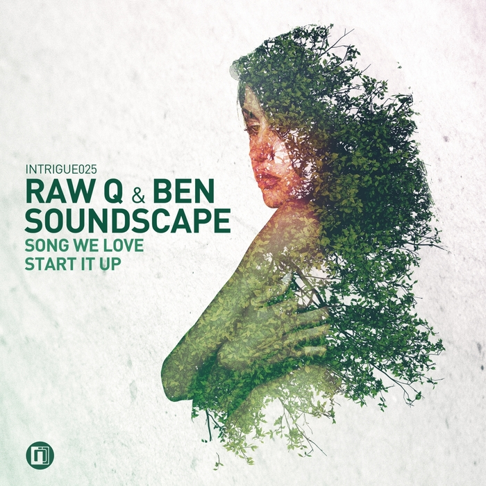 RAW Q/BEN SOUNDSCAPE - Song We Love/Start It Up