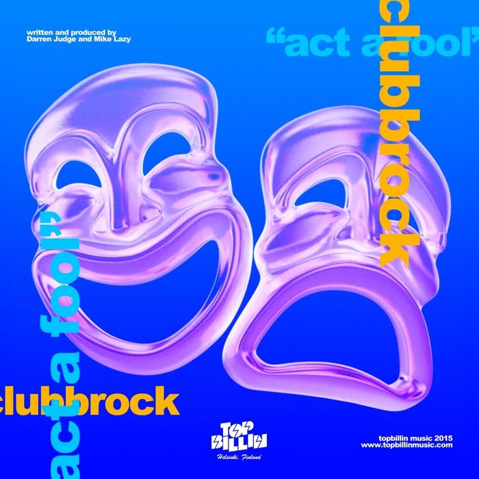 CLUBBROCK - Act A Fool EP