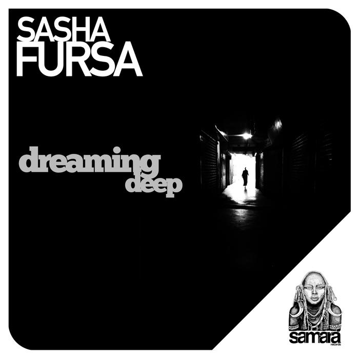 SASHA FURSA - Dreaming Deep