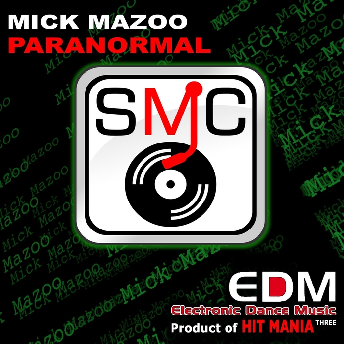 MICK MAZOO - Paranormal (Electronic Dance Music Three, Product Of Hit Mania)