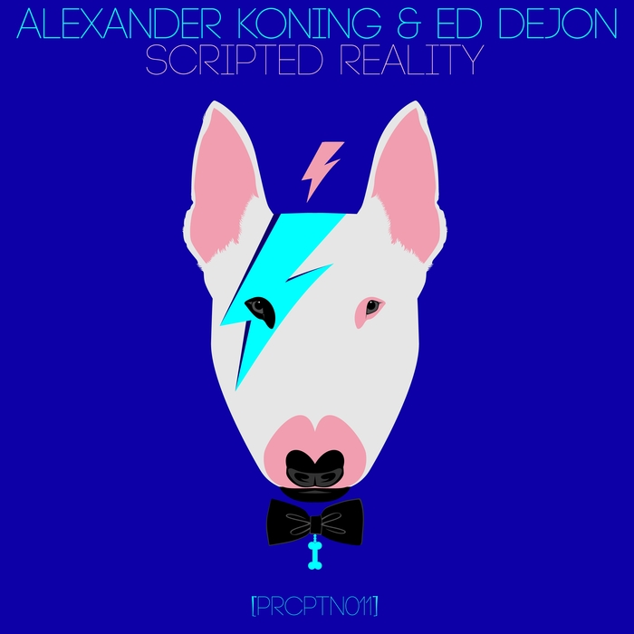 ALEXANDER KONING & ED DEJON - Scripted Reality