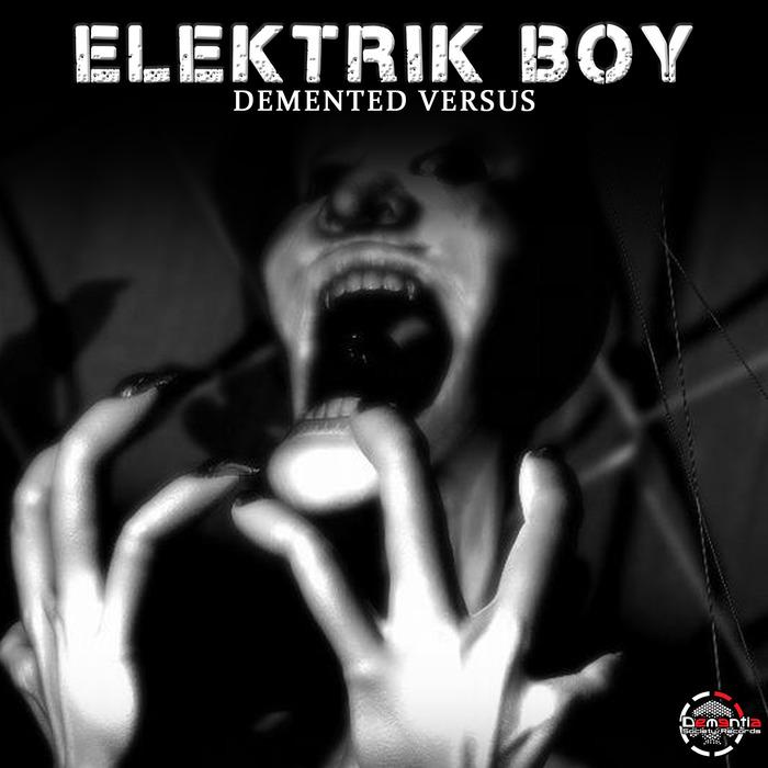 ELEKTRIK BOY - Demented Versus