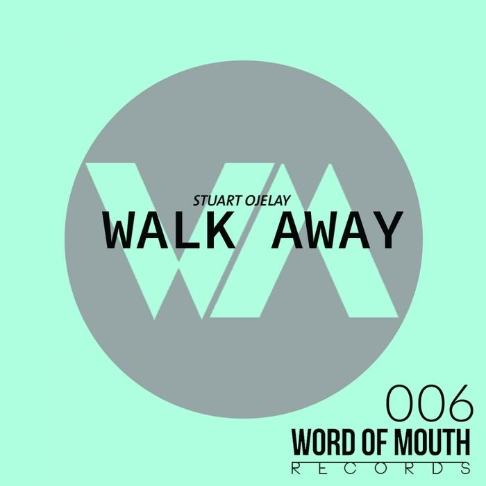STUART OJELAY - Walk Away