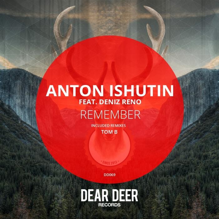 ANTON ISHUTIN feat DENIZ RENO - Remember
