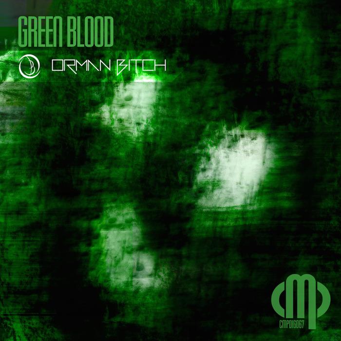 ORMAN BITCH - Green Blood