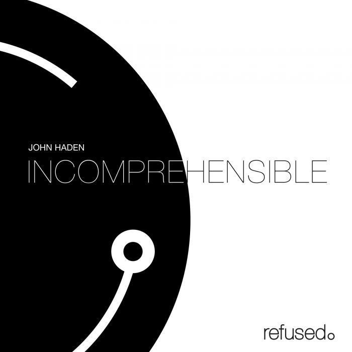 JOHN HADEN - Incomprehensible