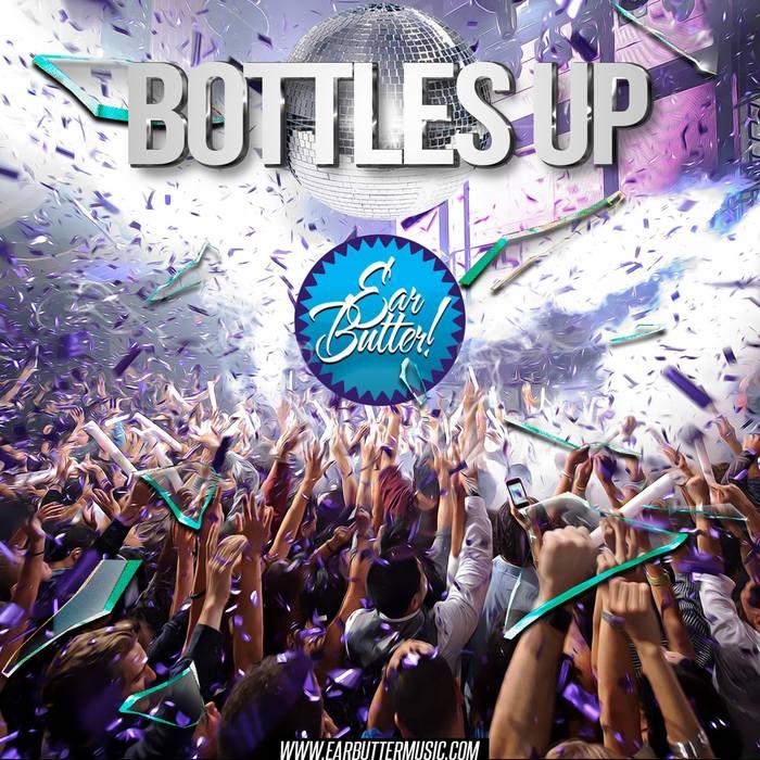 EAR BUTTER - Bottles Up