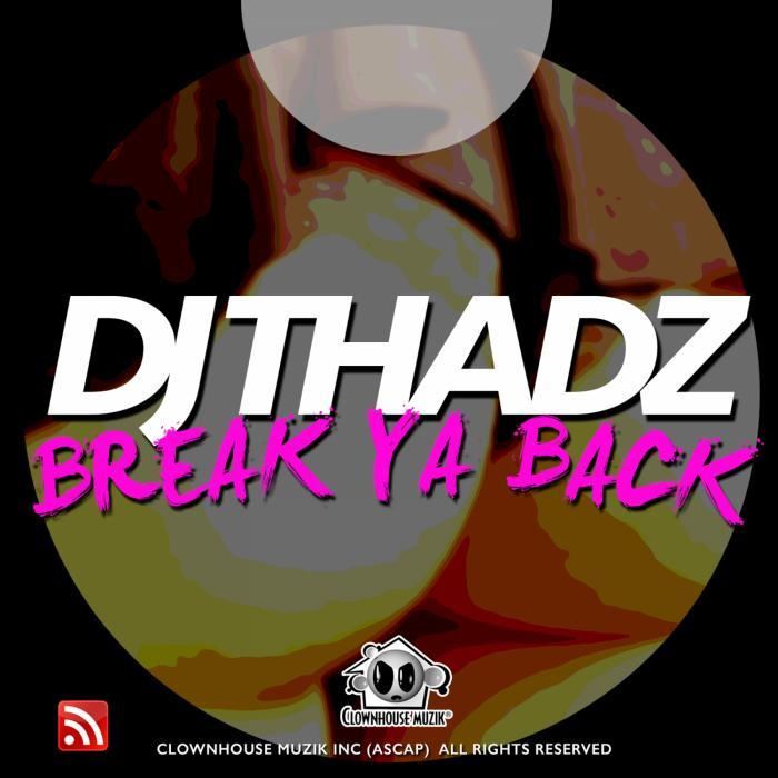 DJ THADZ - Break Ya Back