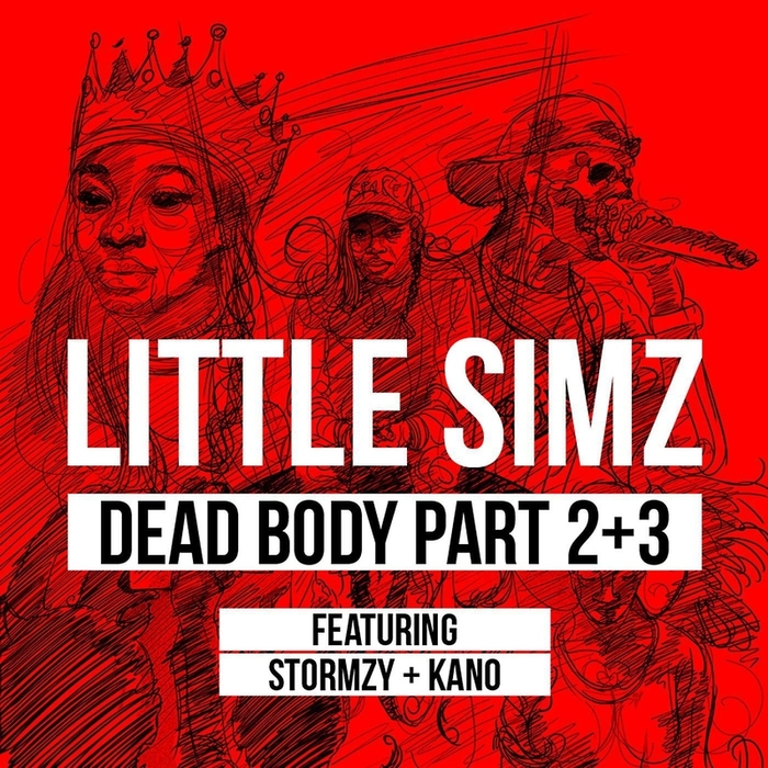 LITTLE SIMZ feat STORMZY & KANO - Dead Body Part 2+3