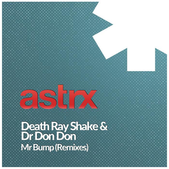 DEATH RAY SHAKE & DR DON DON - Mr Bump