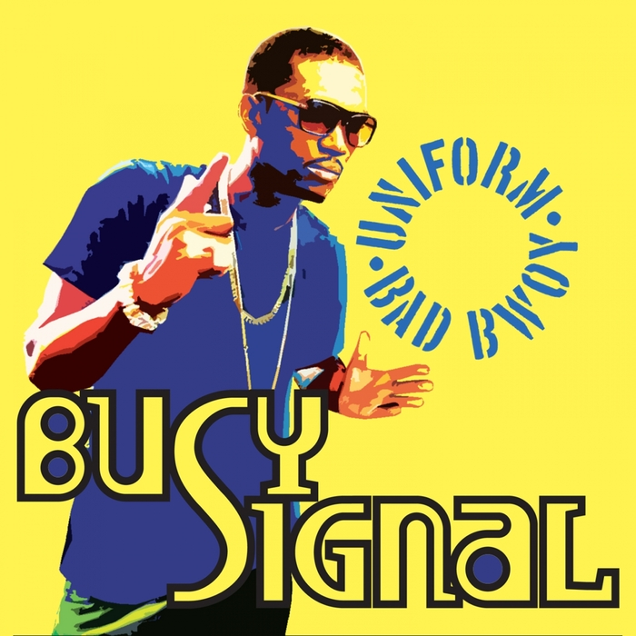 BUSY SIGNAL - Uniform Bad Bwoy