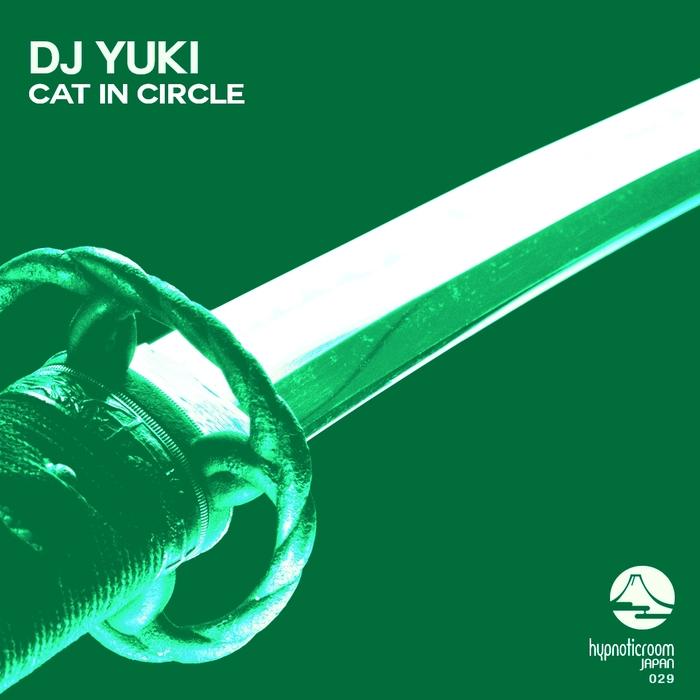DJ YUKI - Cat In Circle