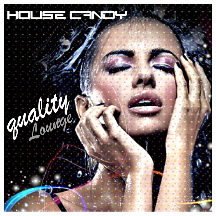 VARIOUS - House Candy (Quality Lounge)
