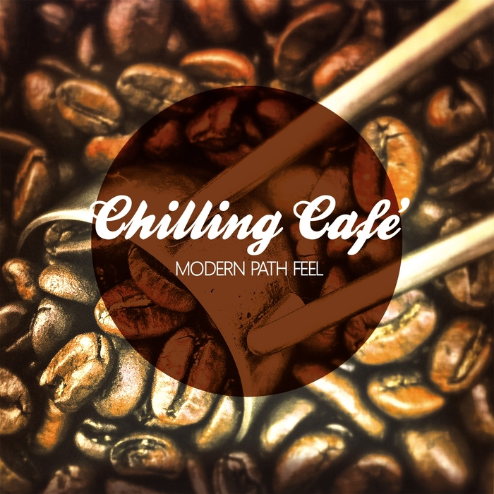 VARIOUS - Chilling Cafe (Modern Path Feel)