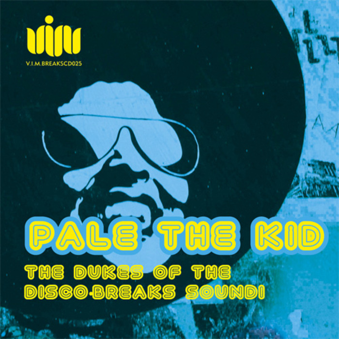 PALE THE KID - THE DUKES OF THE DISCO BREAKS SOUND!